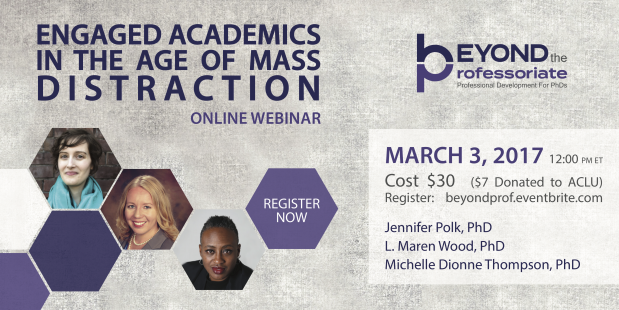 Webinar: Engaged Academics in the Age of Mass Distraction